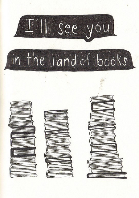 I'll see you in the land of books